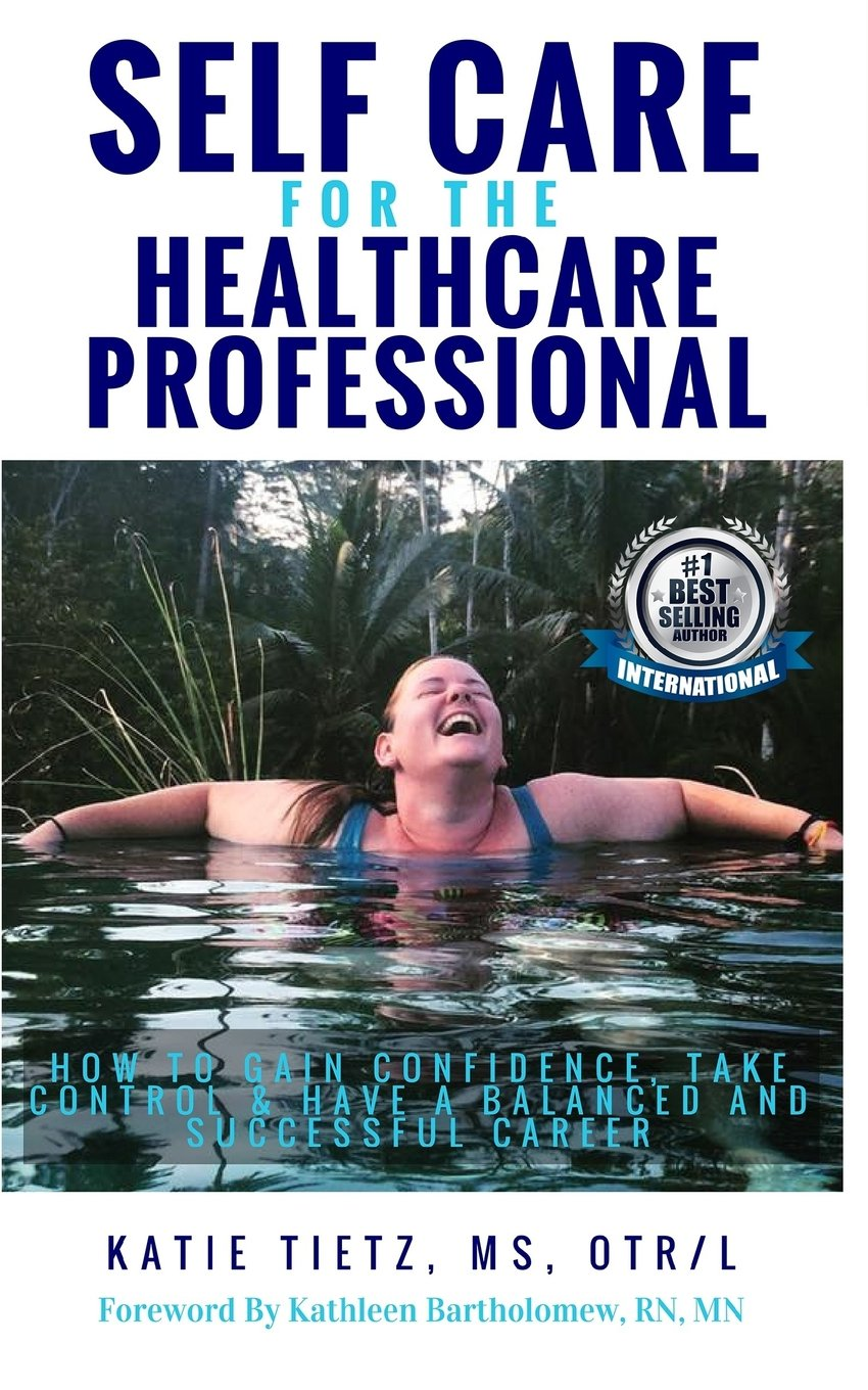 Download Self Care for the Healthcare Professional: How to Gain confidence, Take Control & Have a Balanced and Successful Career pdf