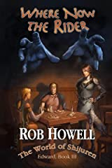 Where Now the Rider (The Adventures of Edward Book 3) Kindle Edition