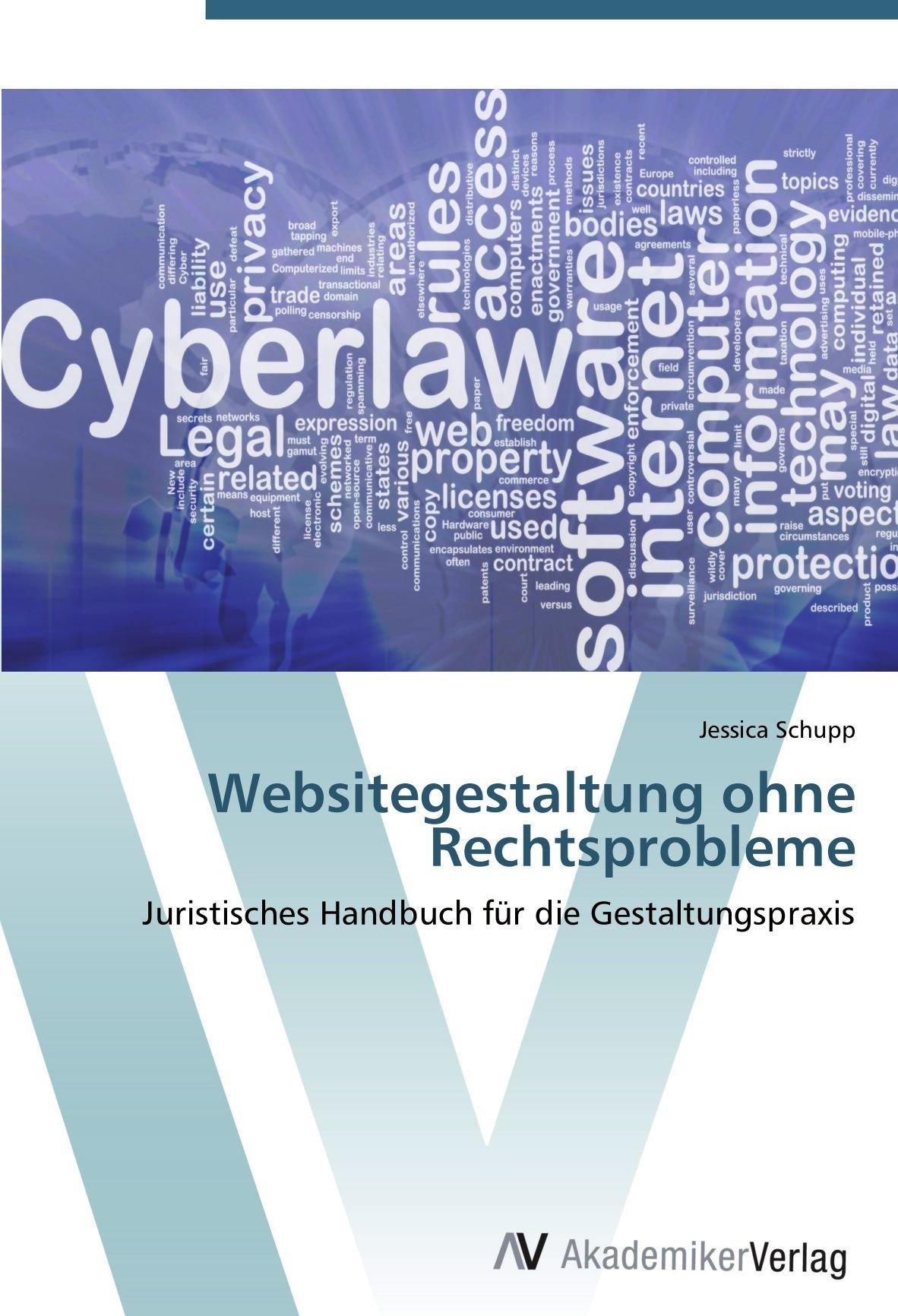 Websitegestaltung ohne Rechtsprobleme: Juristisches Handbuch für die Gestaltungspraxis (German Edition) pdf epub