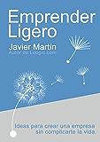 Emprender Ligero. Ideas para crear una empresa sin complicarte la vida