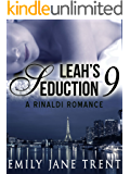 Leah's Seduction: 9 (Gianni and Leah - Leah's Seduction)