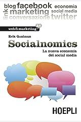 Socialnomics: La nuova economia dei media (Web & marketing 2.0) (Italian Edition) Kindle Edition