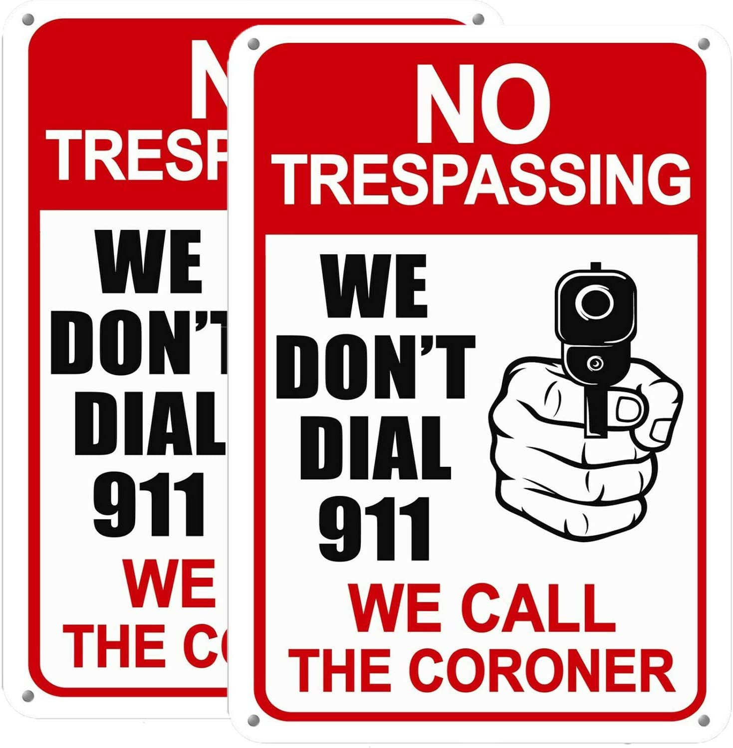 """2 Pack Gun Signs, No Trespassing Sign - We Don't Dial 911 We Call The Coroner, 10"""" x 7"""" Rust Free Aluminum, Metal Reflective, UV Protected & Waterproof, Weather/Fade Resistant, Indoor Or Outdoor Use"""