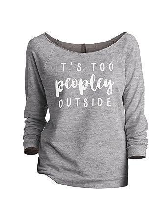 40c1b4141 Thread Tank Its Too Peopley Outside Women's Slouchy 3/4 Sleeves Raglan  Sweatshirt Sport Grey at Amazon Women's Clothing store: