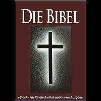 Die BIBEL (eBibel – Für eBook-Lesegeräte optimierte Ausgabe)