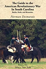 The Guide to the American Revolutionary War in South Carolina Paperback