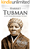 Harriet Tubman: A Life From Beginning to End (English Edition)