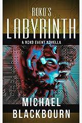 Roko's Labyrinth: A Roko Event Novella Kindle Edition
