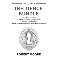 Influence: Influence Bundle - 2 Manuscripts: Influence People, How to Influence People (Persuasion) (English Edition)