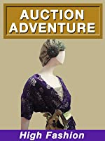 Auction Adventure: High Fashion