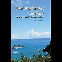 Brahmacharya: Celibacy (English Edition)