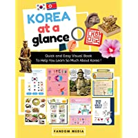 KOREA AT A GLANCE (FULL COLOR): Quick and Easy Visual Book To Help You Learn and...