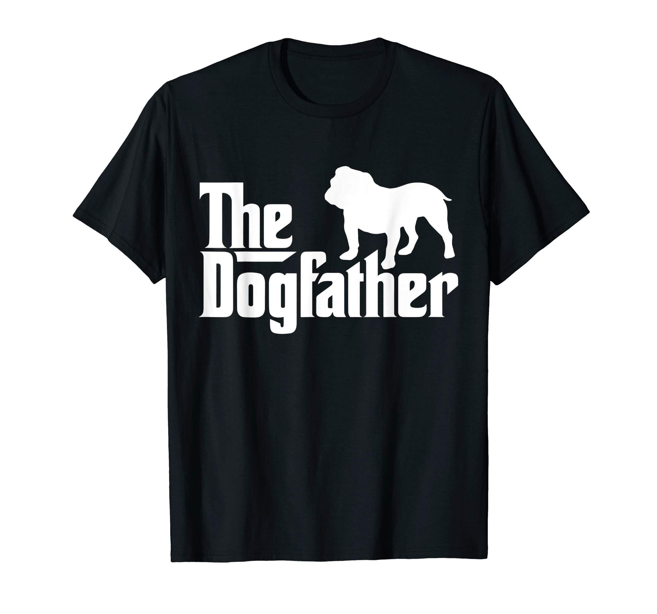 Mens The Dogfather Bulldog/ Men's English Bulldog Dad T-Shirt 1