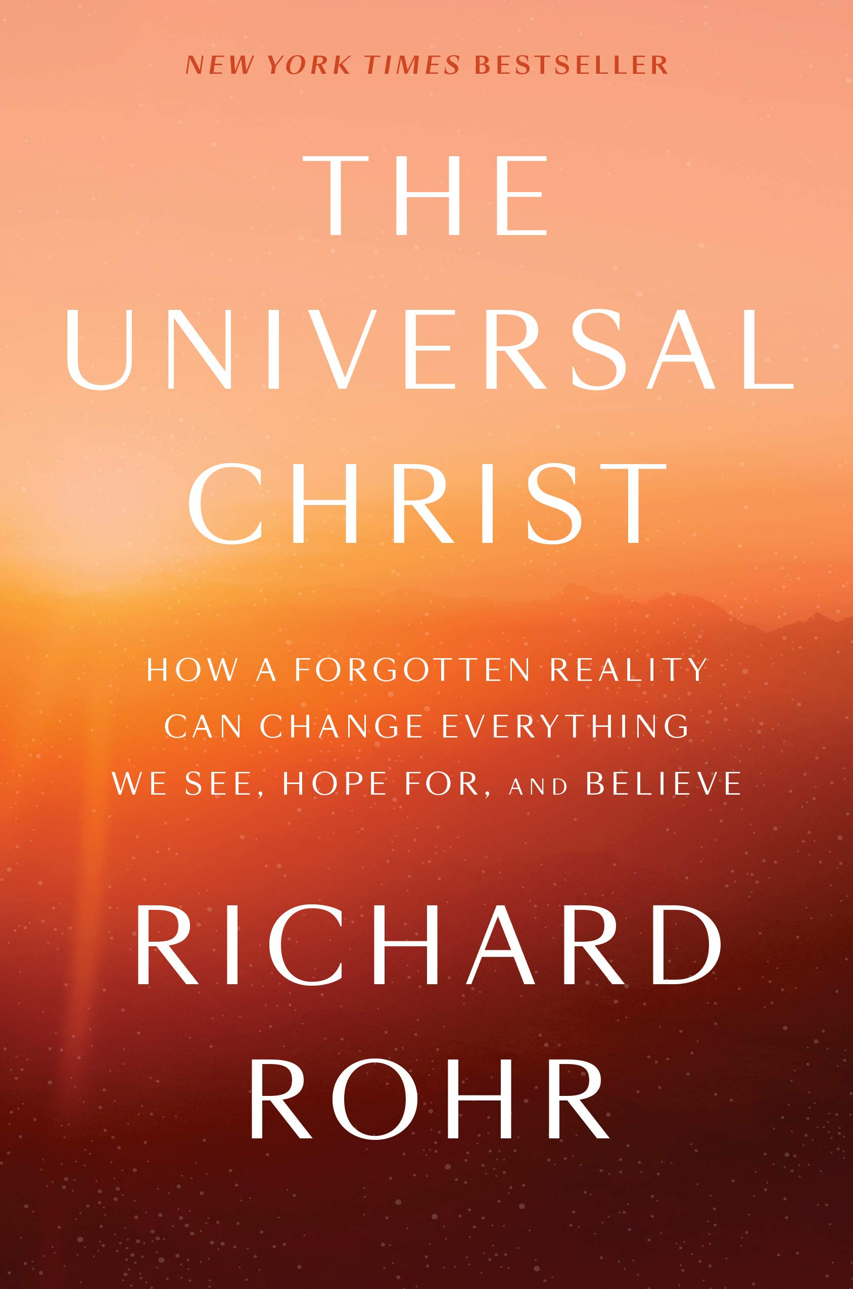 The Universal Christ: How a Forgotten Reality Can Change Everything We See, Hope For, and Believe by WaterBrook Press
