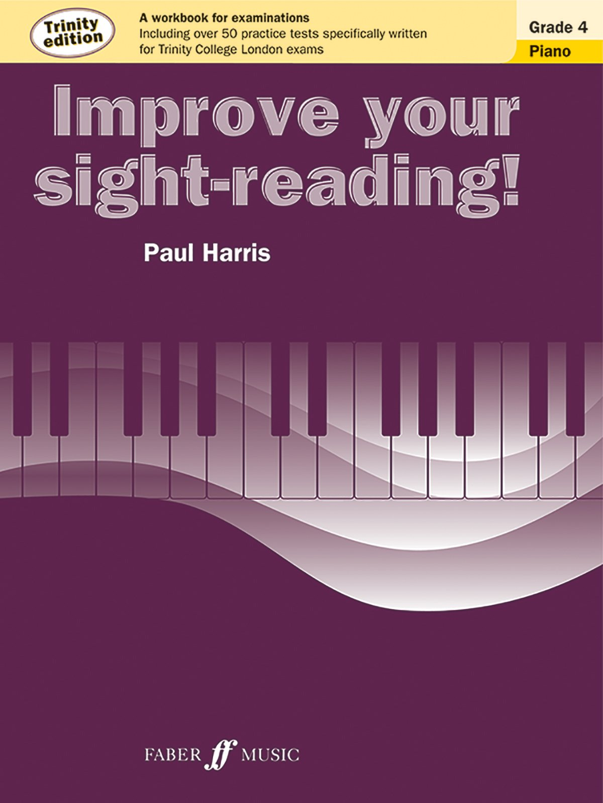 Workbooks music in theory and practice workbook : Improve Your Sight-reading! Trinity Piano, Grade 4: A Workbook for ...