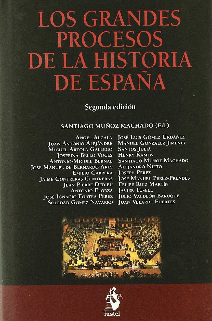 Los Grandes Procesos de la Historia de España Tematica iustel: Amazon.es: Santiago Muñoz Machado (ed.): Libros