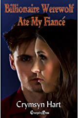 Billionaire Werewolf Ate My Fiancé (Billionaire Werewolf 1) Kindle Edition