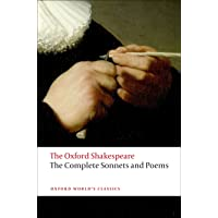 The Complete Sonnets and Poems: The Oxford Shakespeare the Complete Sonnets and Poems