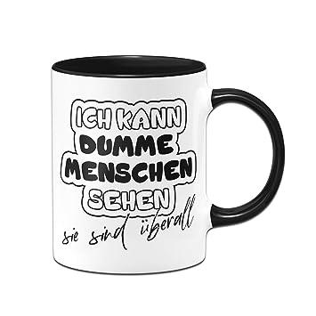 Tassenbrennerei Tasse Mit Spruch Ich Kann Dumme Menschen Sehen Burotasse Geschenk Fur Kollegen Tassen Mit Spruchen Lustig Kaffeetasse