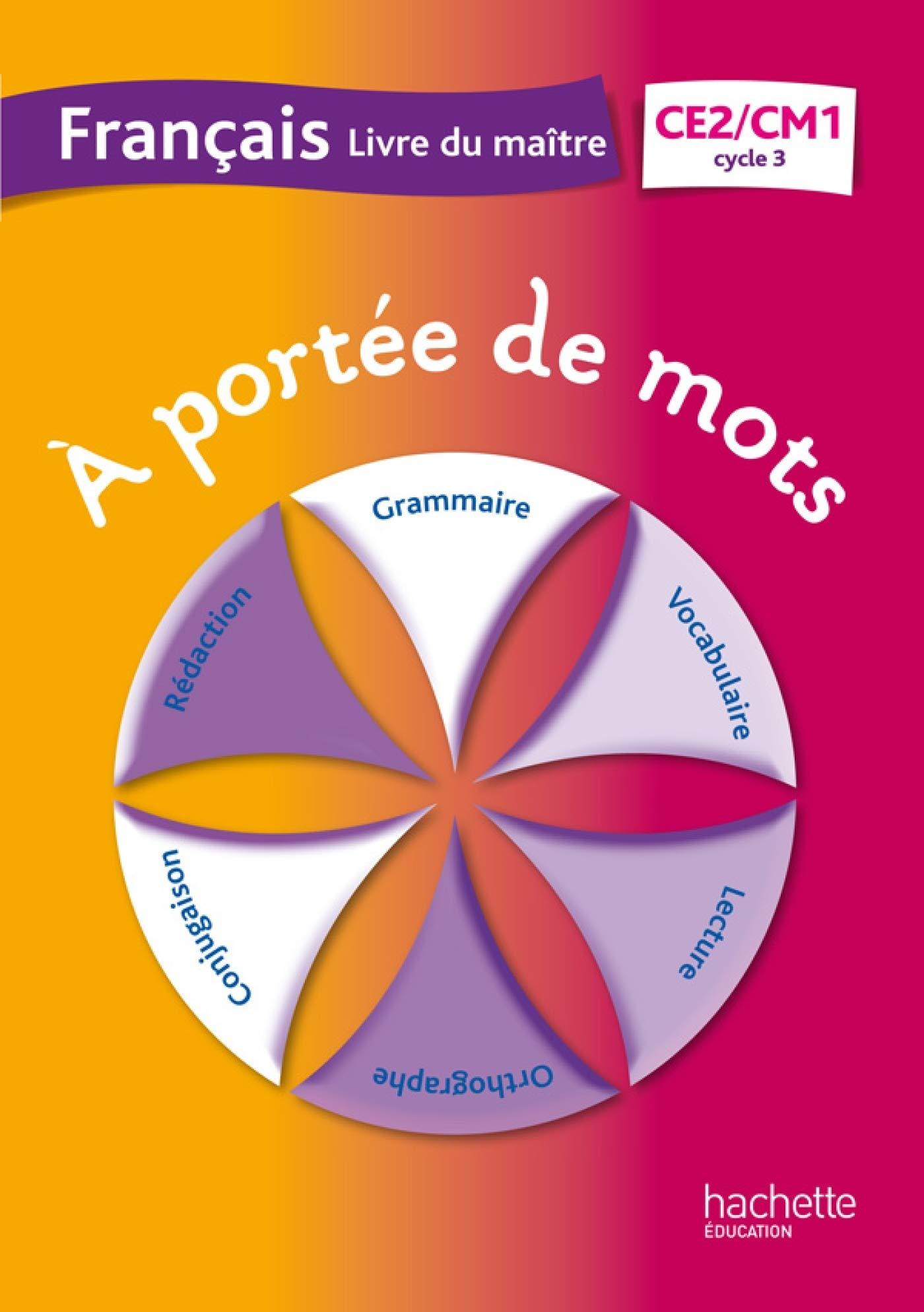 Francais Ce2 Cm1 A Portee De Mots Livre Du Maitre Janine
