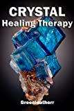 Crystal Healing Therapy : Utilize Power of Gems