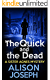 The Quick and the Dead (A Sister Agnes Mystery Book 3) (English Edition)