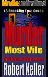 Murder Most Vile Volume 19: 18 Shocking True Crime Murder Cases (True Crime Murder Books)