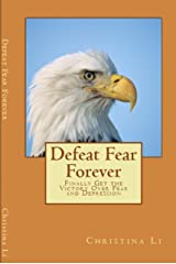 Defeat Fear Forever Kindle Edition