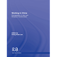 Working in China: Ethnographies of Labor and Workplace Transformation (Asia's Transformations)