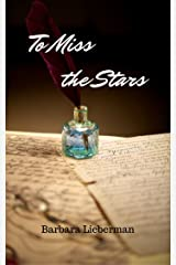 To Miss The Stars Kindle Edition
