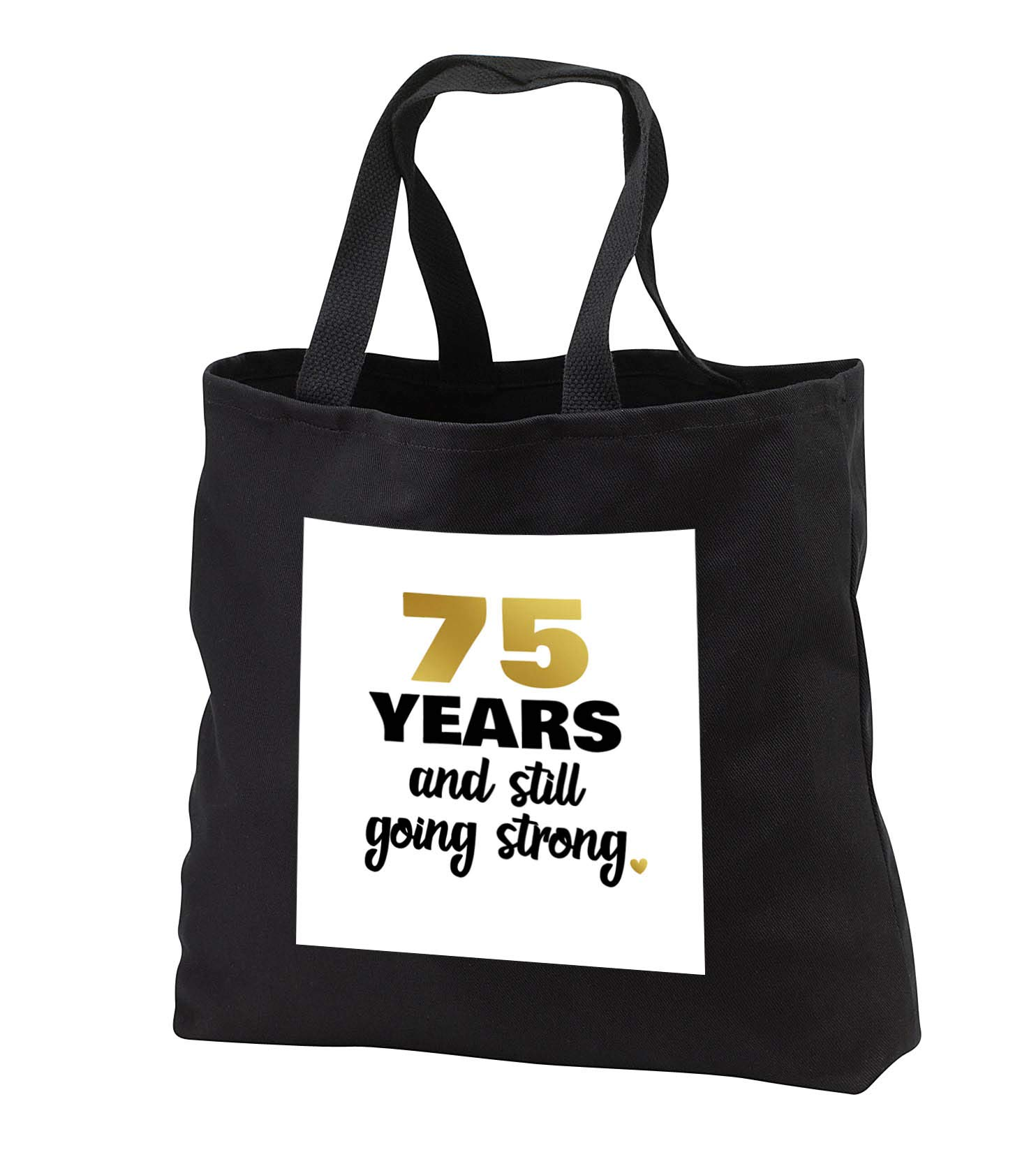 Janna Salak Designs Anniversary - 75 Year Anniversary or Birthday Still Going Strong 75th Wedding Gift - Tote Bags - Black Tote Bag JUMBO 20w x 15h x 5d (tb_289706_3)