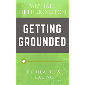 Getting Grounded: for Health & Healing