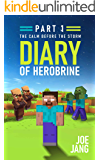 Diary of Herobrine Part 1: The Calm Before the Storm
