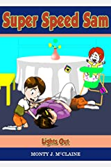 Lights Out (US): How To Prepare Your Child To Cope With The Life and Death Situations Arising From A Home Emergency. (Super Speed Sam Book 6) Kindle Edition