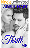 Thrill Me: An Alpha Beds a Virgin Dirty College Romance
