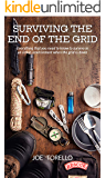 Surviving the End of the Grid: Everything that you need to know to survive in an urban environment when the grid is down