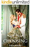 """THE CHOOSING: BOOK 1 OF """"THE DECISION"""" ROMANCE SERIES (The Decision Series)"""