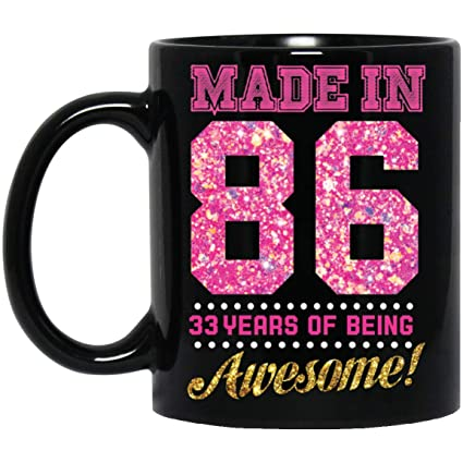 Made In 1986 33 Years Of Being Awesome Perfect 33rd Birthday Gifts For Womens