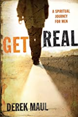 Get Real: A Spiritual Journey for Men Perfect Paperback