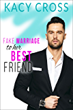 Fake Marriage to Her Best Friend (Uptown Brides: a Sweet Romance Series Book 1) (English Edition)