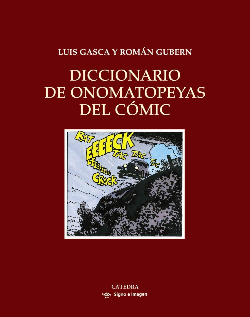 Diccionario de onomatopeyas del cómic (Signo E Imagen) Tapa dura – 20 oct 2008 Román Gubern Luis Gasca Cátedra 8437625017