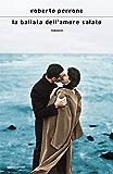 La ballata dell'amore salato (Scrittori italiani e stranieri)