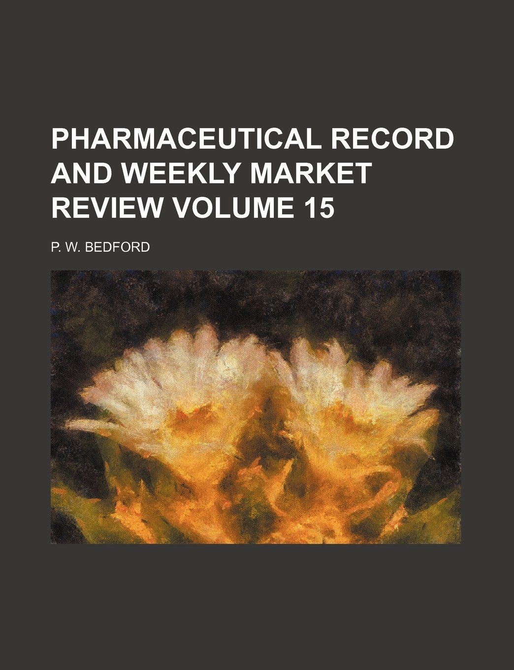 Pharmaceutical record and weekly market review Volume 15 ebook