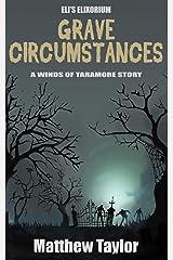 Grave Circumstances: Eli's Elixorium (The Winds of Taramore) Kindle Edition