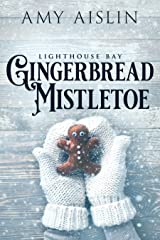 Gingerbread Mistletoe (Lighthouse Bay Book 2) Kindle Edition
