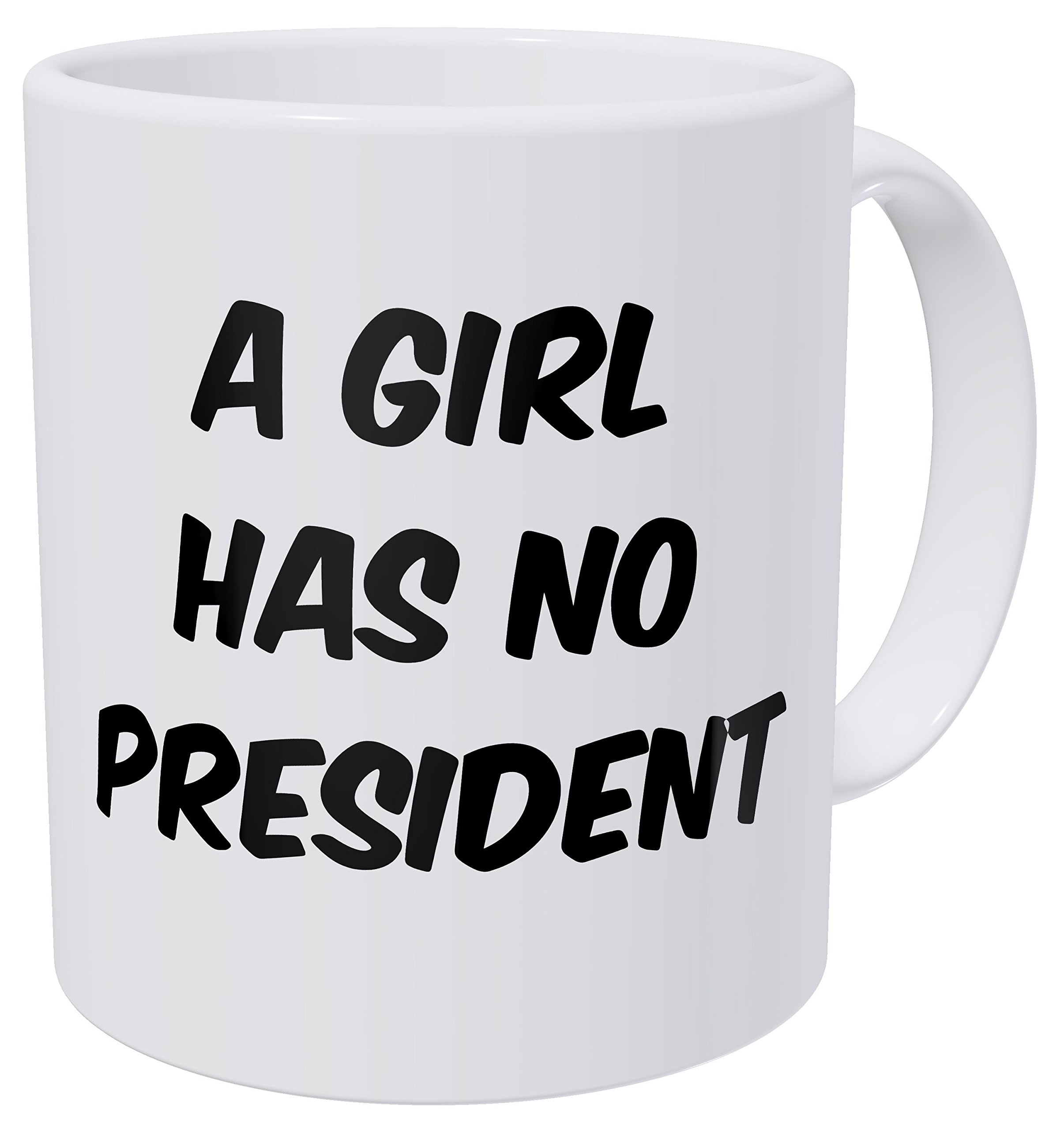 Wampumtuk A Girl Has No President Donald Trump 11 Ounces Funny Coffee Mug