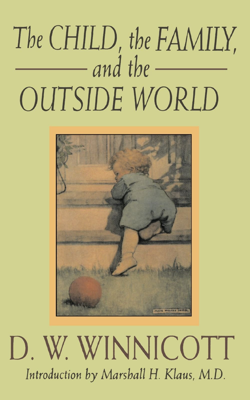 The Child, The Family And The Outside World (Classics in Child Development):  D. W. Winnicott: 9780201632682: Amazon.com: Books