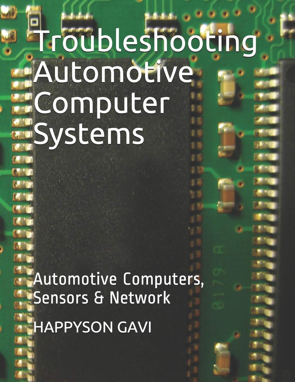 Troubleshooting Automotive Computer Systems: Automotive Computers
