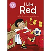Reading Champion: I Like Red: Independent Reading Pink 1B