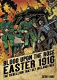 Blood Upon the Rose: Easter 1916